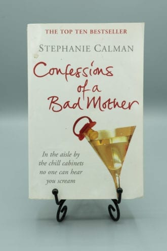 Confessions of a bad mother